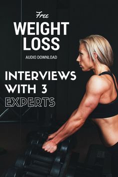 Weight loss interviews from 3 health and fitness experts. Put together by Elly McGuinness, an online fitness coach with 15 years experience