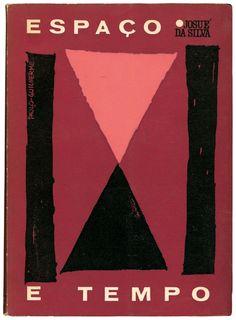Espaço e Tempo, Josué da Silva, ed. autor, design Paulo-Guilherme, 1961