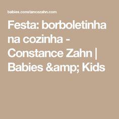 Festa: borboletinha na cozinha - Constance Zahn | Babies & Kids