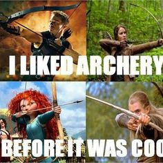 I liked archery before it was cool.... I've been into archery for 15 years now. <3 Love my bow #Archery