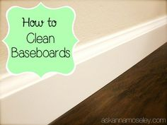How to Clean Baseboards - Ask Anna