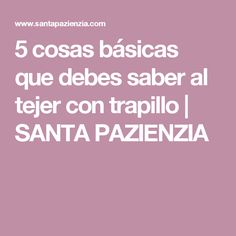 5 cosas básicas que debes saber al tejer con trapillo | SANTA PAZIENZIA Club, Strands, Mesh, Farmhouse Rugs, Weaving Techniques, Knits, Happy Moments, Knitting Charts, Tricot