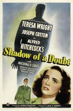 La sombra de una duda (1943). Dirigida por Alfred Hitchcock y protagonizada por  Teresa Wright y Joseph Cotten
