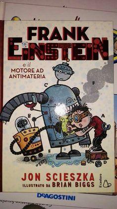 Frank Einstein un libro, stile James Patterson, per divertirsi ...forse imparando qualcosina.