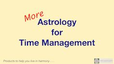 More Astrology for Time Management HD Video--includes art and tips related to Sun, Moon, Mercury. Special features: fall equinox and Libra tips at time code 09:26.