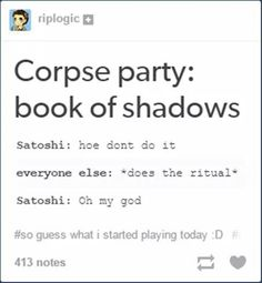 Party Meme Posts Ideas For 2019 Mad Father, Party Drinks Alcohol, Corpse Party, Rpg Horror Games, Rpg Maker, Book Of Shadows, Funny Me, Best Part Of Me, The Cure