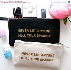 Never Let Anyone Dull Your Sparkle Gold, Black Font Make-Up Case, Cosmetic Bag…