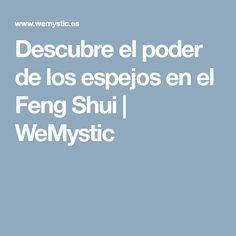 Descubre el poder de los espejos en el Feng Shui | WeMystic