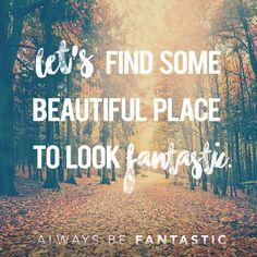#AlwaysBeFantastic