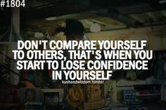 You are an original. Never compare yourself.