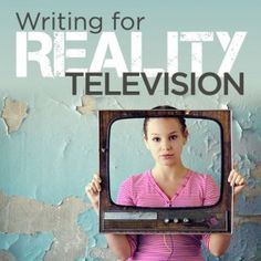 REALITY BEHIND REALITY TV: Writer's Guide to Pitching Reality TV