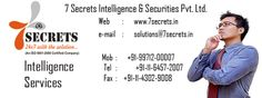 We are providing intelligence service. we are watching everything and have all information.   http://www.7secrets.in/Corporate.php