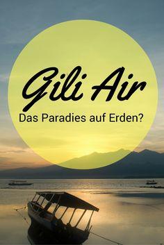Ist die kleine indonesische Insel Gili Air wirklich so paradiesisch wie alle behaupten?