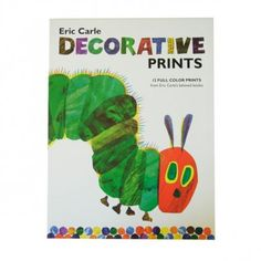 Eric Carle Decorative prints http://pinterest.com/cleverclassroom/eric-carle/
