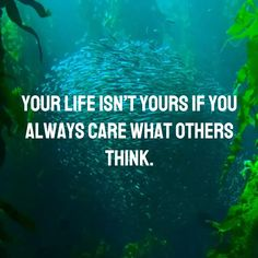 Your life isn't yours if you always care what others think. #quotes #quoteoftheday #motivation #motivationalquotes #quotesaboutlife