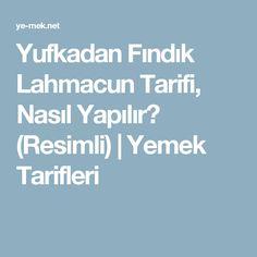 Yufkadan Fındık Lahmacun Tarifi, Nasıl Yapılır? (Resimli) | Yemek Tarifleri