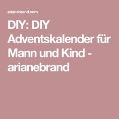 DIY: DIY Adventskalender für Mann und Kind - arianebrand
