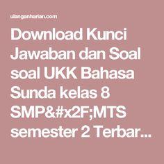 Download Kunci Jawaban dan Soal soal UKK Bahasa Sunda kelas 8 SMP/MTS semester 2 Terbaru dan Terlengkap - UlanganHarian.Com