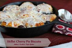 Melissa's Southern Style Kitchen: Skillet Cherry Pie Biscuits