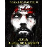 Jesus: A Hell of a Secret (Thriller) (Kindle Edition)By Germano Dalcielo