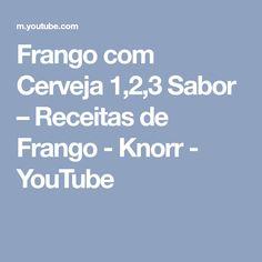 Frango com Cerveja 1,2,3 Sabor – Receitas de Frango - Knorr - YouTube