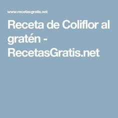 Receta de Coliflor al gratén - RecetasGratis.net