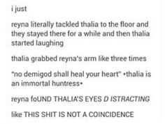 I accept this<< AND Thalia is a Huntress and that means no MAN LOVE but no GIRL LOVE