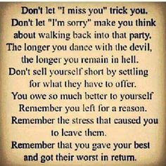 REMEMBER the abuse. A recovery from narcissistic sociopath relationship abuse. Trying to forget what happened but not so much that you go back to a bad situation. Now Quotes, Quotes To Live By, Life Quotes, Qoutes, Remember Quotes, Crush Quotes, Quotations, Lol So True, Affirmations