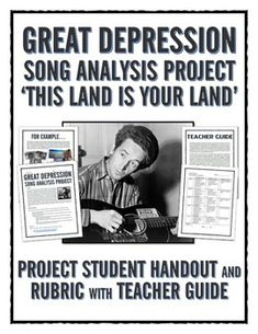 Great Depression - Song Analysis Project with Rubric (This Land is Your Land) - This 4 page Great Depression teaching resource contains a project that requires students to analyze the song This Land id Your Land by Woody Guthrie and the ways in which it relates to the overall events of the Great Depression.