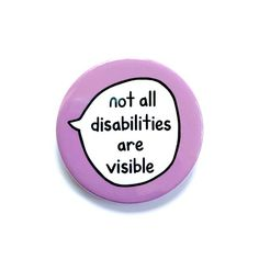 Not All Disabilities Are Visible - Pin Badge Button Pastel Purple, Button Badge, Pin And Patches, Ad Design, Graphic Design, Pin Badges, How To Apply, How To Make, Disability