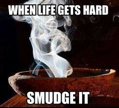 There's smudging!