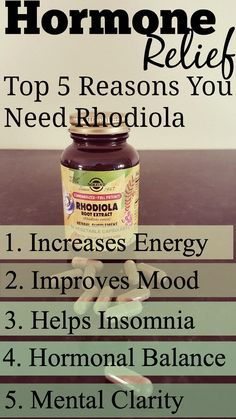 Rhodiola is a natural herb that helps with hormonal symptoms.