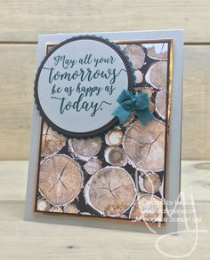 Happy Tomorrows | Stampin\' Up! | Colorful Seasons #literallymyjoy #masculine #happy #wood #tomorrows #tranquiltide #copper #WoodTexturesDSP #20172018AnualCatalog