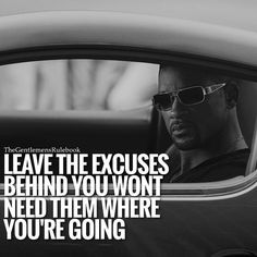 Go there now! Via @thegentlemensrulebook - There isn't enough room for your success and your excuses pick one. TAG SOMEONE &DOUBLE TAP IF YOU AGREE! #hustle #grind #motivation #success #entrepreneur #internet #business #tm