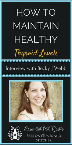 Learn about Thyroid Health and essential oils. Recurring guest, Becky J Webb gives her best tips for maintaining healthy thyroid levels and shares why it's so important to pay attention to this little gland.