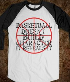 Basketball Doesn't Build Character It Reveals It