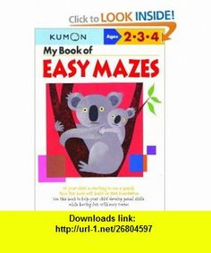 My Book of Easy Mazes (Kumon Work) (9781933241241) Shinobu Akaishi, Eno Sarris , ISBN-10: 1933241241  , ISBN-13: 978-1933241241 ,  , tutorials , pdf , ebook , torrent , downloads , rapidshare , filesonic , hotfile , megaupload , fileserve