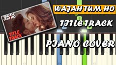 "Check Out The Piano Cover Of The Song ""Wajah Tum Ho"" From the Movie 'Wajah Tum Ho"" #pianocover #synthesia #bollywoodsongs #hindisongs #bollywood #karaoke #instrumental"