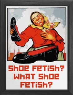 Shoe Fetish Poster http://www.zazzle.com/shoe_fetish_poster-228272525993129696 #shoes #humour #posters