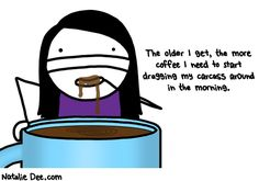 Comic by Natalie Dee: i need about a kiddie pool of coffee straight to my dome every morning