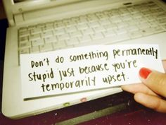 Good advise.... after the fact!