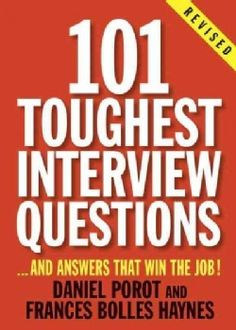 101 Toughest Interview Questions: And Answers That Win the Job! (Paperback)