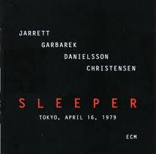 """JARRETT-GARBAREK-DANIELSSON-CHRISTENSEN : """" sleeper """" ( 2cd ecm/universal) jazzmann 640 CHOC  personnel: keith jarrett (p) jan garbarek (ts,ss) palle danielsson (b) jon christensen (dm) http://www.qobuz.com/album/sleeper-keith-jarrett-jan-garbarek-palle-danielsson-jon-christensen/0060253705570"""