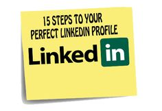 15 Steps to Your Perfect #LinkedIn Profile