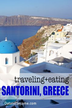 Santorini is one of the most beautiful Greek Islands. Tall, oceanside cliffs hang with white-washed villages and famous blue domed buildings. The village of Oia Santorini is by far one of the most photographed places on Earth. #OIA | #SANTORINI | #GREECETRAVEL | #GREEKISLANDS | #TRAVELGREECE at OatandSesame.com #oatandsesame