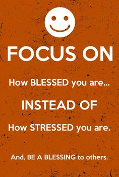 FocusOn how BLESSED you are... Have a Beautiful Day !......♡