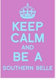 Southern Belle :).   TN SOUTHERN BELLE!!!!    (We think of Southern Belles as being young and unmarried -  but beyond that it is any woman of the south who lives for things of the south - I like that idea)