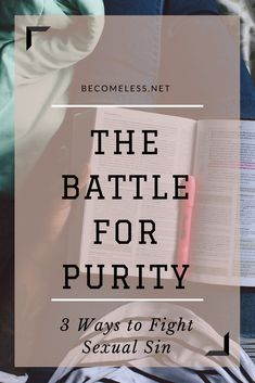 Battle for Purity: 3 Practical Ways to Fight Sexual Sin