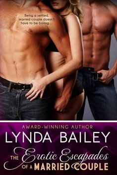 Erotic Escapades of a Married Couple by Lynda Bailey on StoryFindsX
