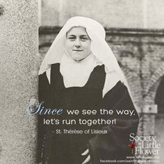 Since we see the way - St. Therese of Lisieux